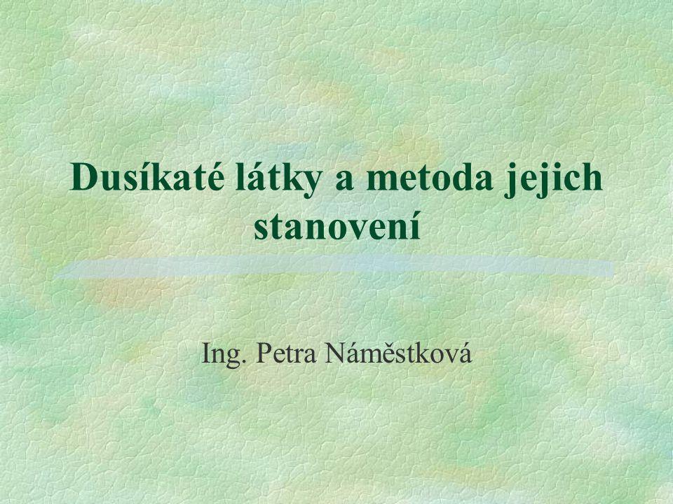 Dusíkaté látky a metoda jejich stanovení Ing. Petra Náměstková