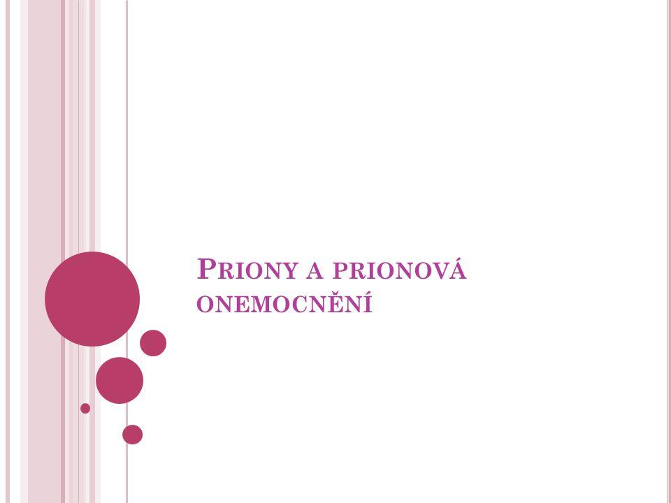P RIONY A PRIONOVÁ ONEMOCNĚNÍ