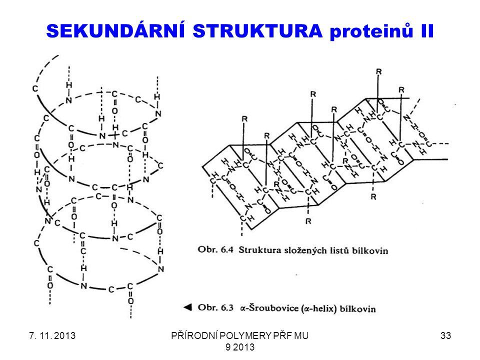 SEKUNDÁRNÍ STRUKTURA proteinů II 7. 11. 2013PŘÍRODNÍ POLYMERY PŘF MU 9 2013 33