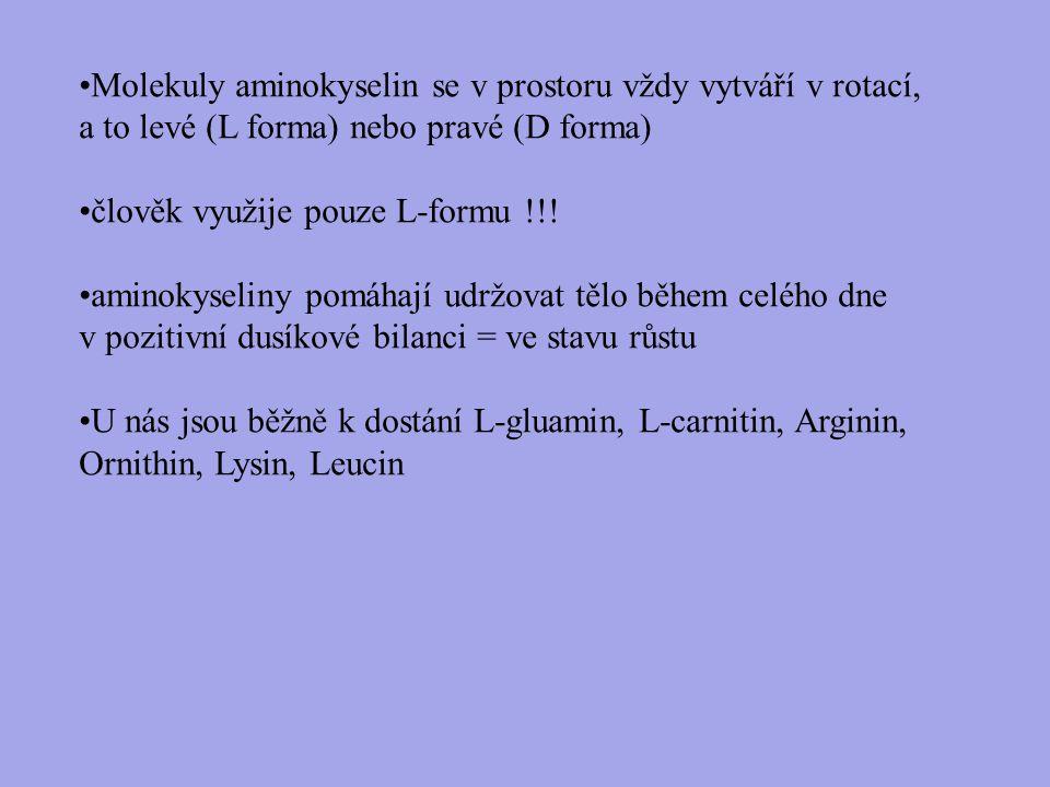 Molekuly aminokyselin se v prostoru vždy vytváří v rotací, a to levé (L forma) nebo pravé (D forma) člověk využije pouze L-formu !!.