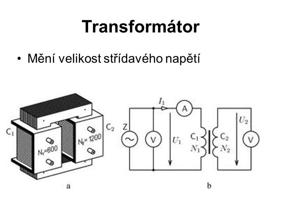 Transformátor Mění velikost střídavého napětí
