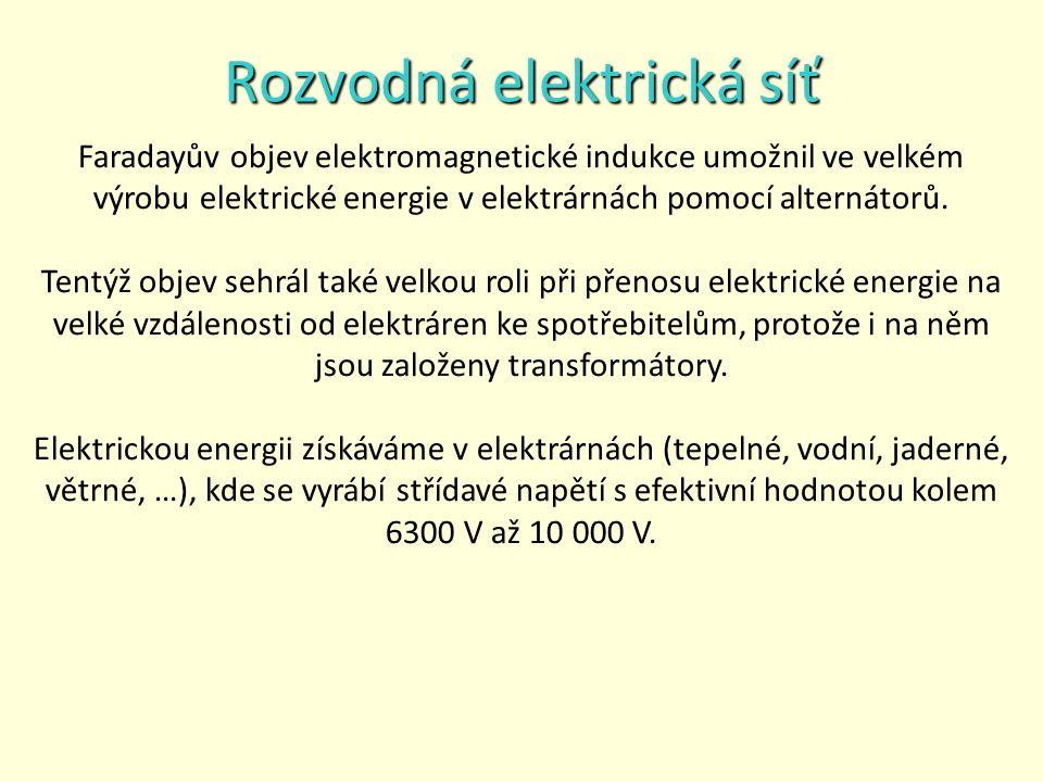 Rozvodná elektrická síť Faradayův objev elektromagnetické indukce umožnil ve velkém výrobu elektrické energie v elektrárnách pomocí alternátorů.