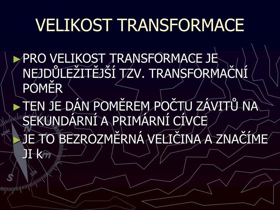 VELIKOST TRANSFORMACE ► PRO VELIKOST TRANSFORMACE JE NEJDŮLEŽITĚJŠÍ TZV.