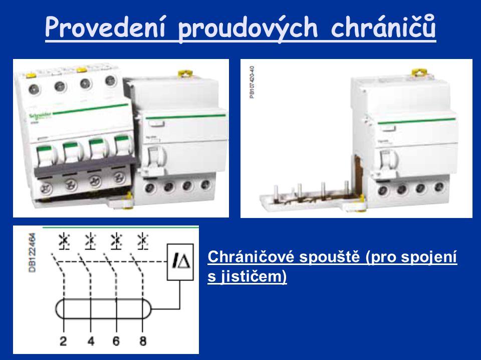 Provedení proudových chráničů Chráničové spouště (pro spojení s jističem)