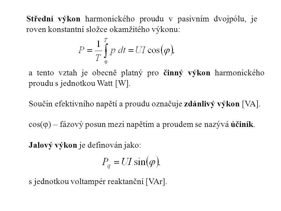 Střední výkon harmonického proudu v pasivním dvojpólu, je roven konstantní složce okamžitého výkonu: a tento vztah je obecně platný pro činný výkon ha