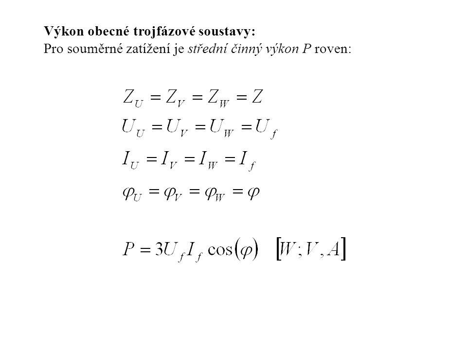 Výkon obecné trojfázové soustavy: Pro souměrné zatížení je střední činný výkon P roven: