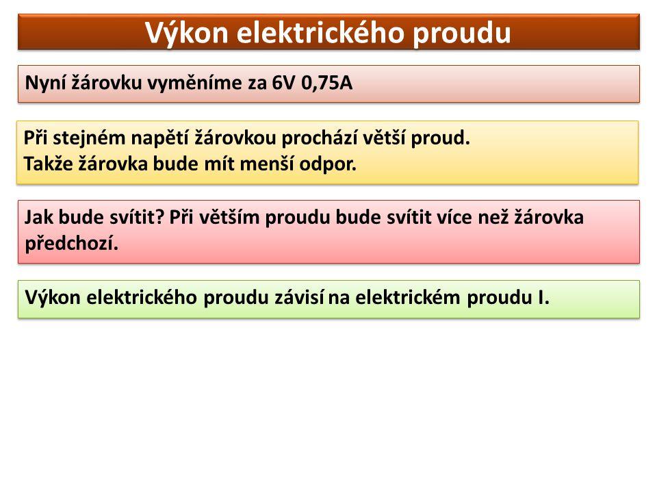 Výkon elektrického proudu Výkon elektrického proudu vypočítáme jako součin napětí na spotřebiči a proudu, který spotřebičem protéká.