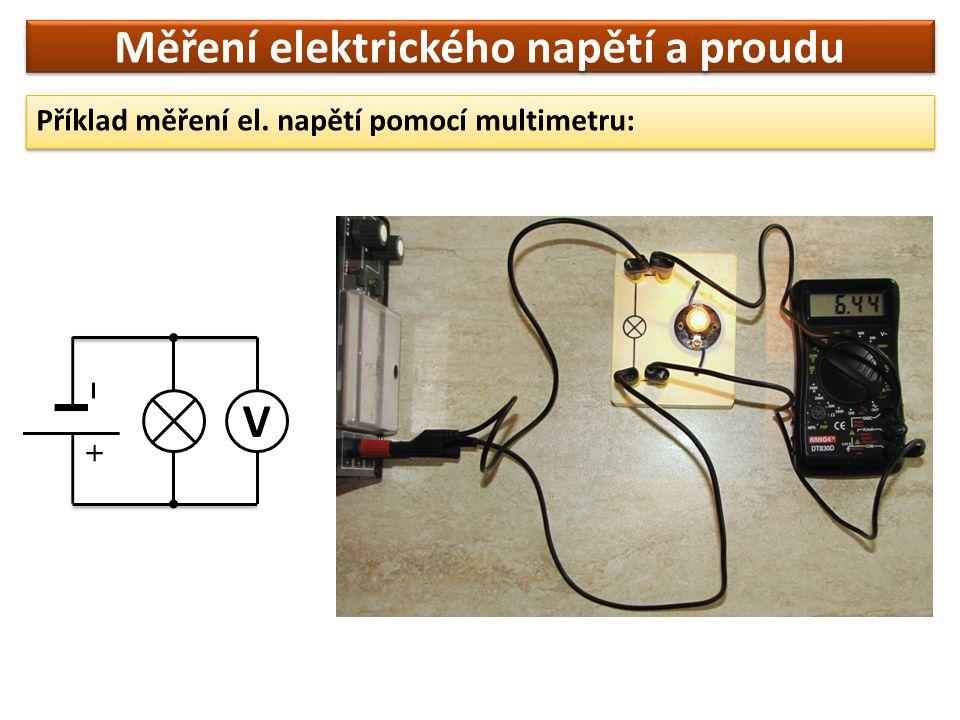 Měření elektrického napětí a proudu Příklad měření el. napětí pomocí multimetru: V