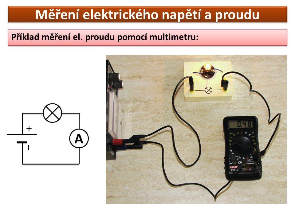 Měření elektrického napětí a proudu Příklad měření el. proudu pomocí multimetru: A