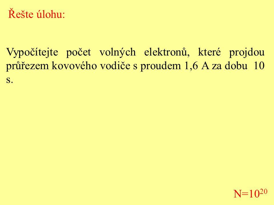 Vypočítejte počet volných elektronů, které projdou průřezem kovového vodiče s proudem 1,6 A za dobu 10 s. Řešte úlohu: N=10 20