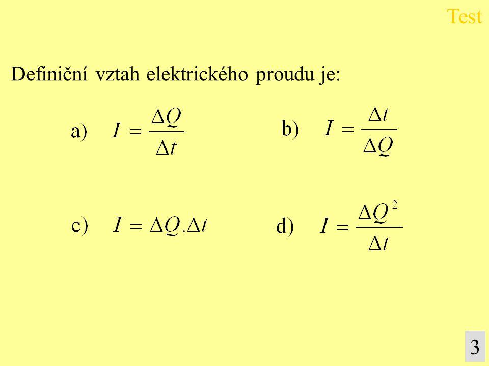 Definiční vztah elektrického proudu je: Test 3