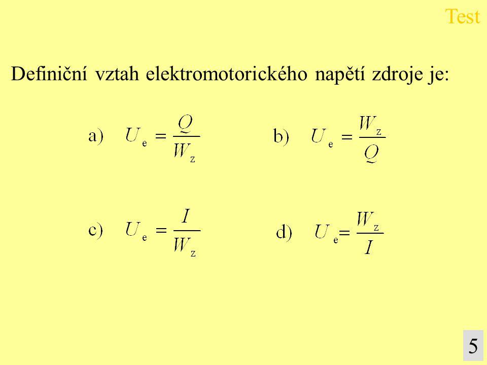 Definiční vztah elektromotorického napětí zdroje je: Test 5