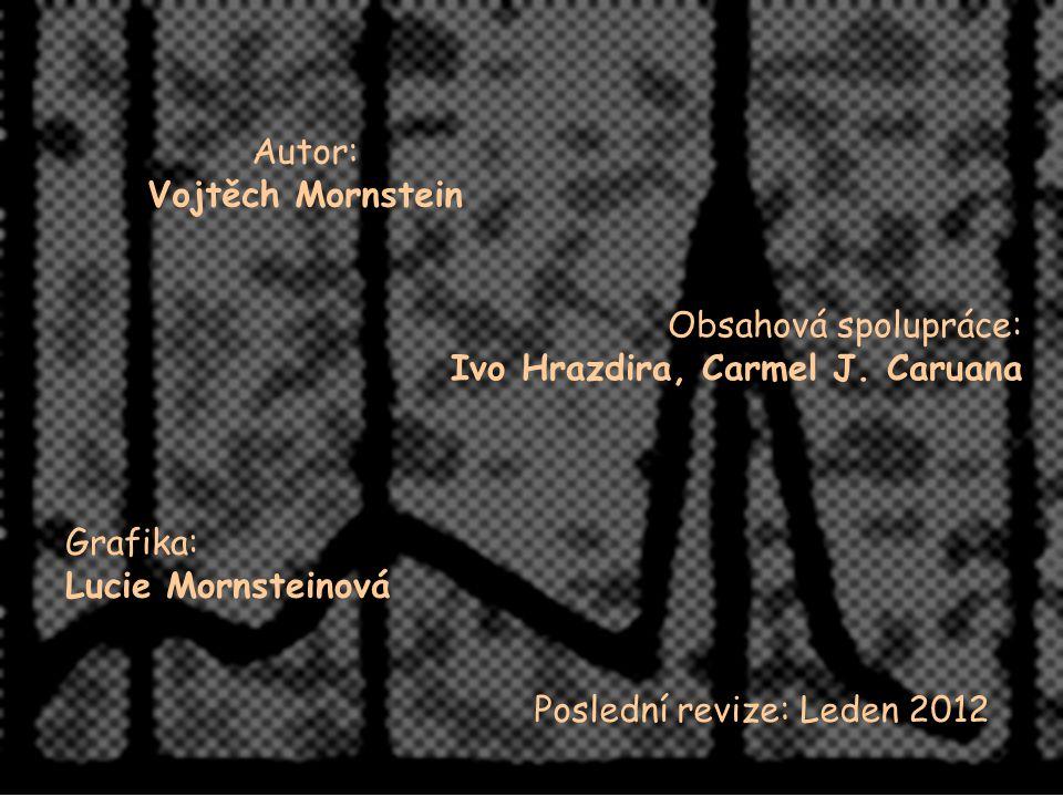 Autor: Vojtěch Mornstein Obsahová spolupráce: Ivo Hrazdira, Carmel J. Caruana Grafika: Lucie Mornsteinová Poslední revize: Leden 2012