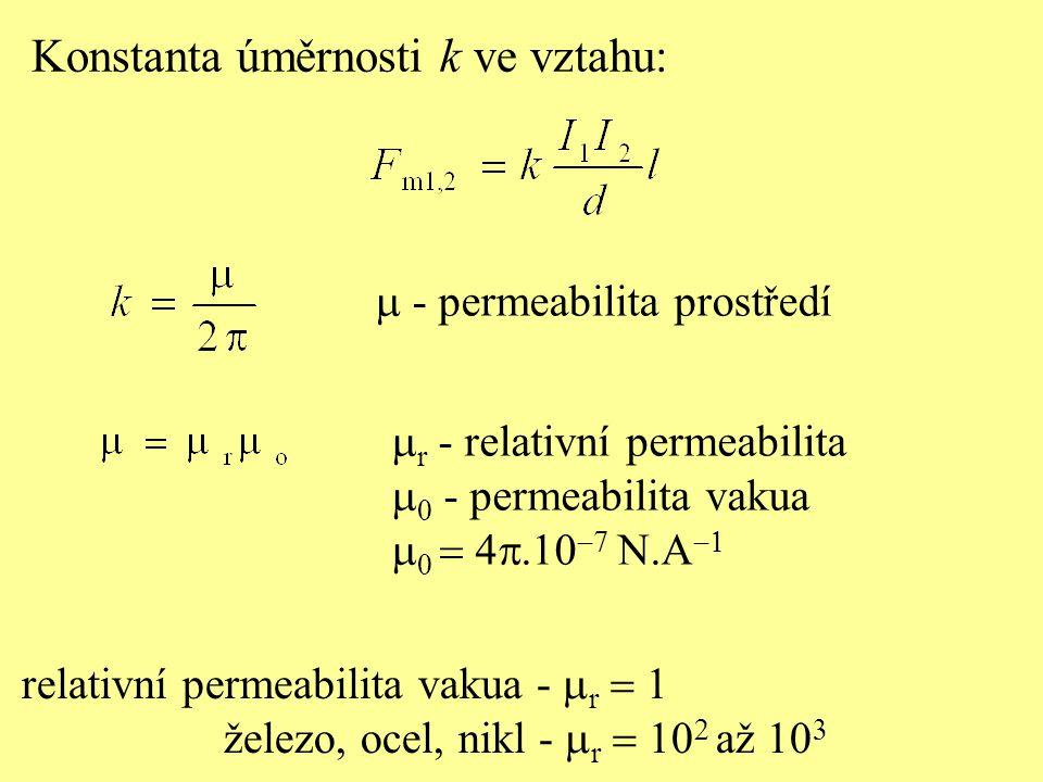  -  permeabilita prostředí  r  -  relativní permeabilita    -  permeabilita vakua       relativní permeabilita vakua -  r