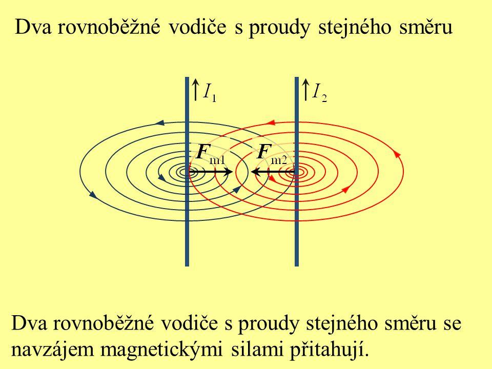 2 Dva rovnoběžné vodiče s proudy opačného směru na sebe vzájemně působí magnetickými silami: a) stejného směru, b) navzájem opačného směru, c) přitažlivými, d) odpudivými.