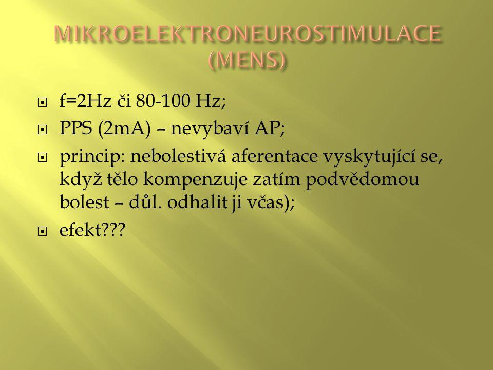  f=2Hz či 80-100 Hz;  PPS (2mA) – nevybaví AP;  princip: nebolestivá aferentace vyskytující se, když tělo kompenzuje zatím podvědomou bolest – důl.