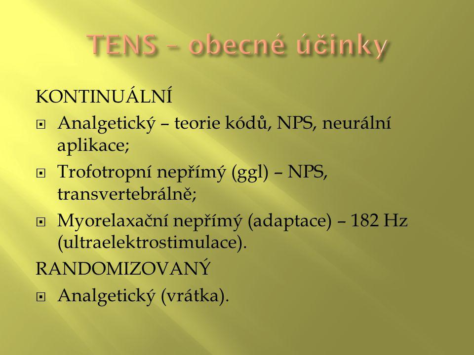 KONTINUÁLNÍ  Analgetický – teorie kódů, NPS, neurální aplikace;  Trofotropní nepřímý (ggl) – NPS, transvertebrálně;  Myorelaxační nepřímý (adaptace) – 182 Hz (ultraelektrostimulace).