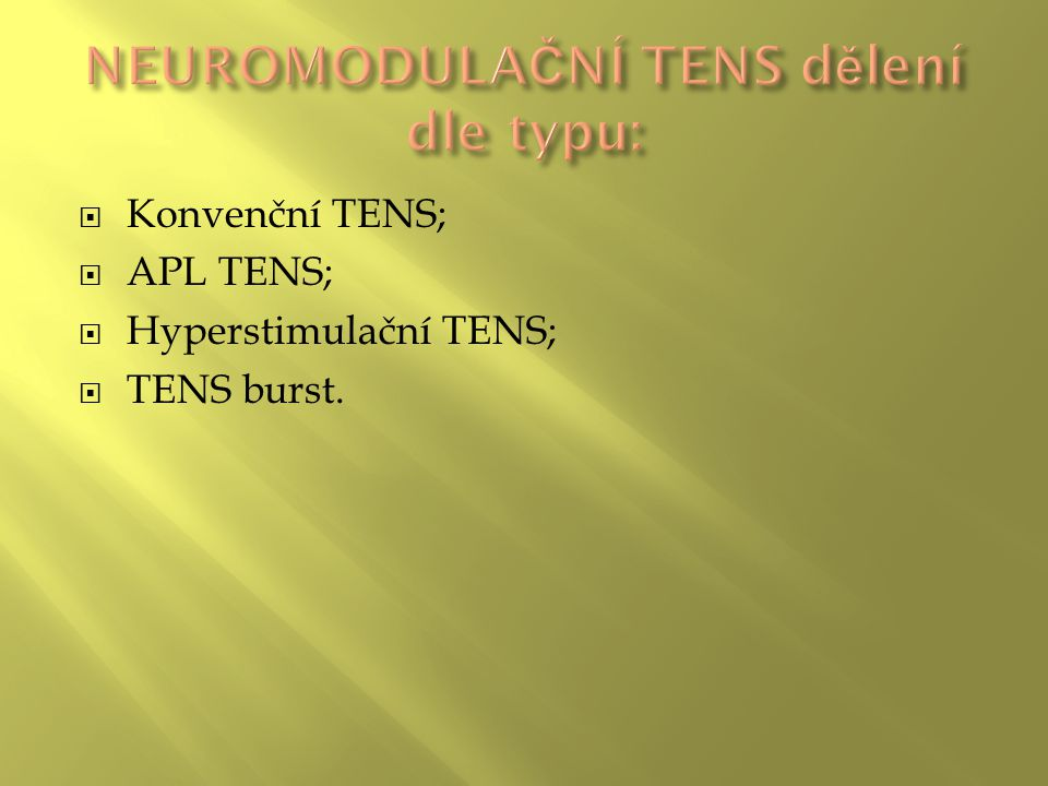  Konvenční TENS;  APL TENS;  Hyperstimulační TENS;  TENS burst.