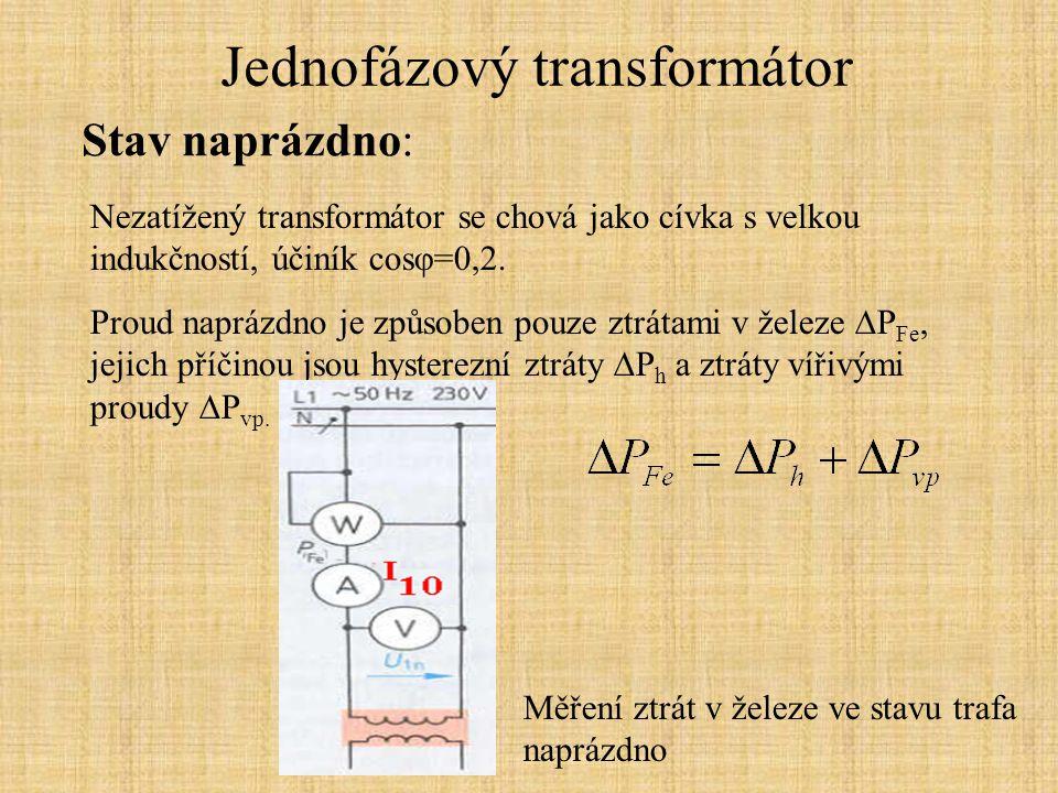 Jednofázový transformátor Stav nakrátko: Trafa, která mají malý vnitřní odpor, se chovají jako tvrdý zdroj napětí a naopak trafa s velkým vnitřním odporem se chovají jako měkké zdroje napětí.