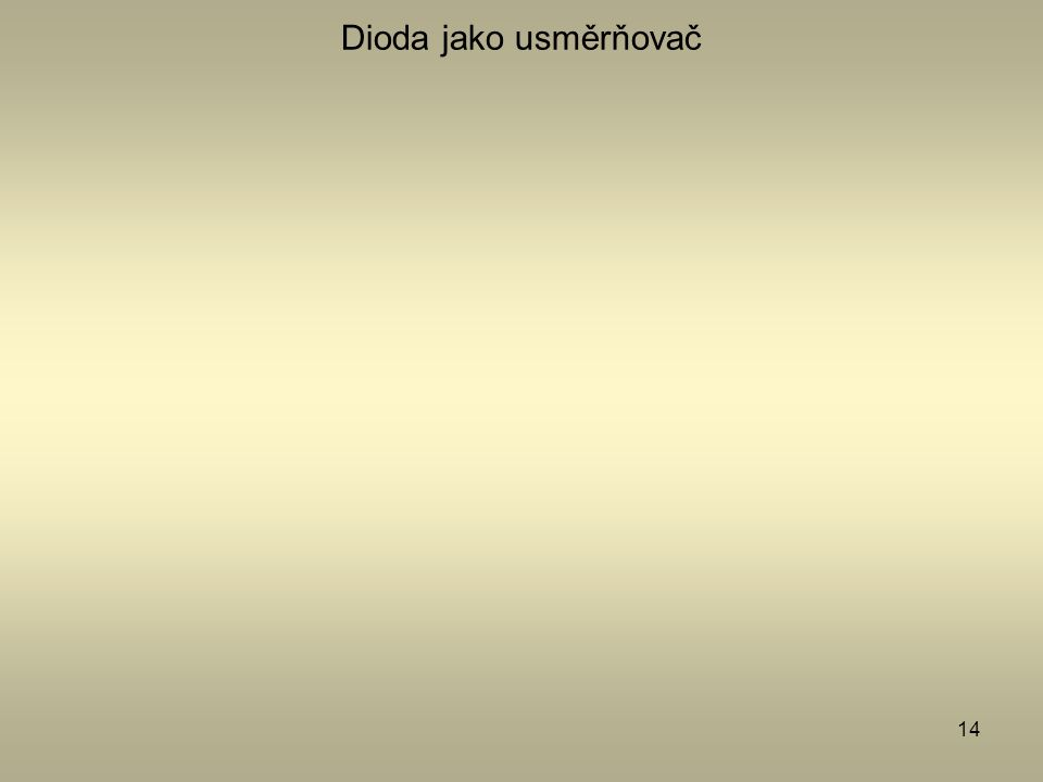 14 Dioda jako usměrňovač
