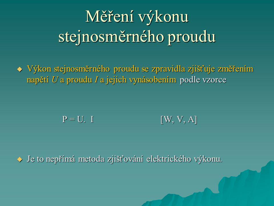 Měření výkonu stejnosměrného proudu Obr.