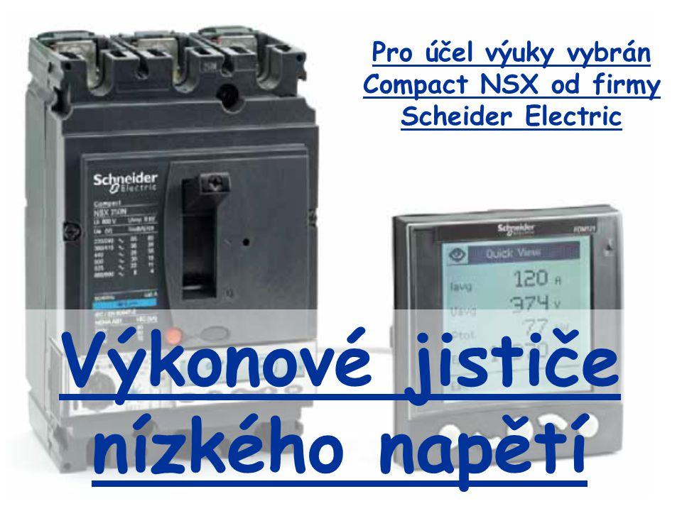 Výkonové jističe nízkého napětí Pro účel výuky vybrán Compact NSX od firmy Scheider Electric