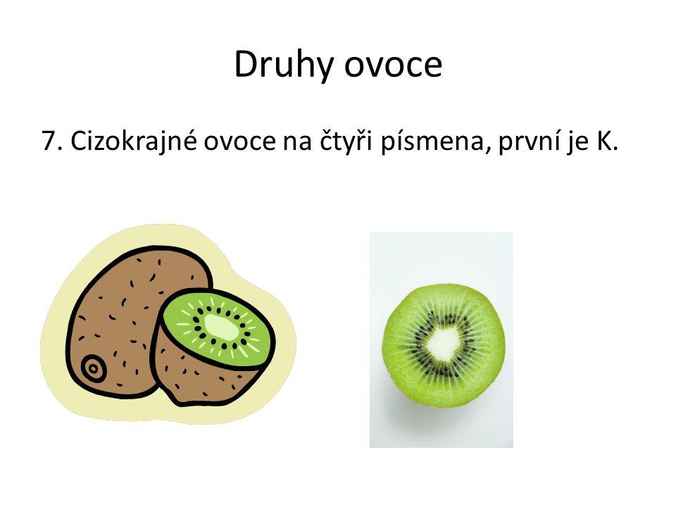 Druhy ovoce 7. Cizokrajné ovoce na čtyři písmena, první je K.
