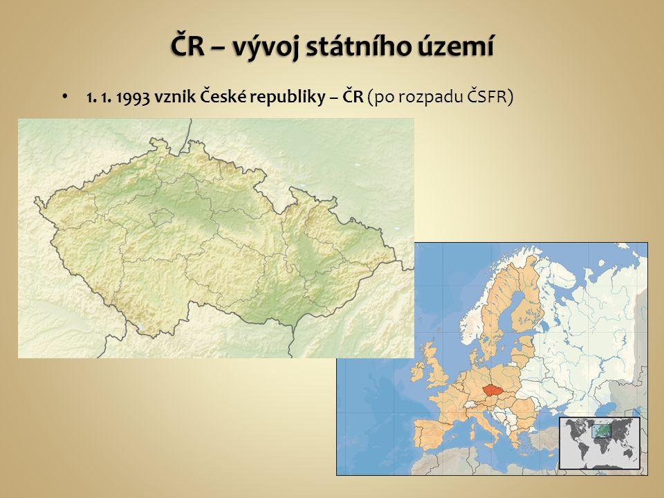 1. 1. 1993 vznik České republiky – ČR (po rozpadu ČSFR)
