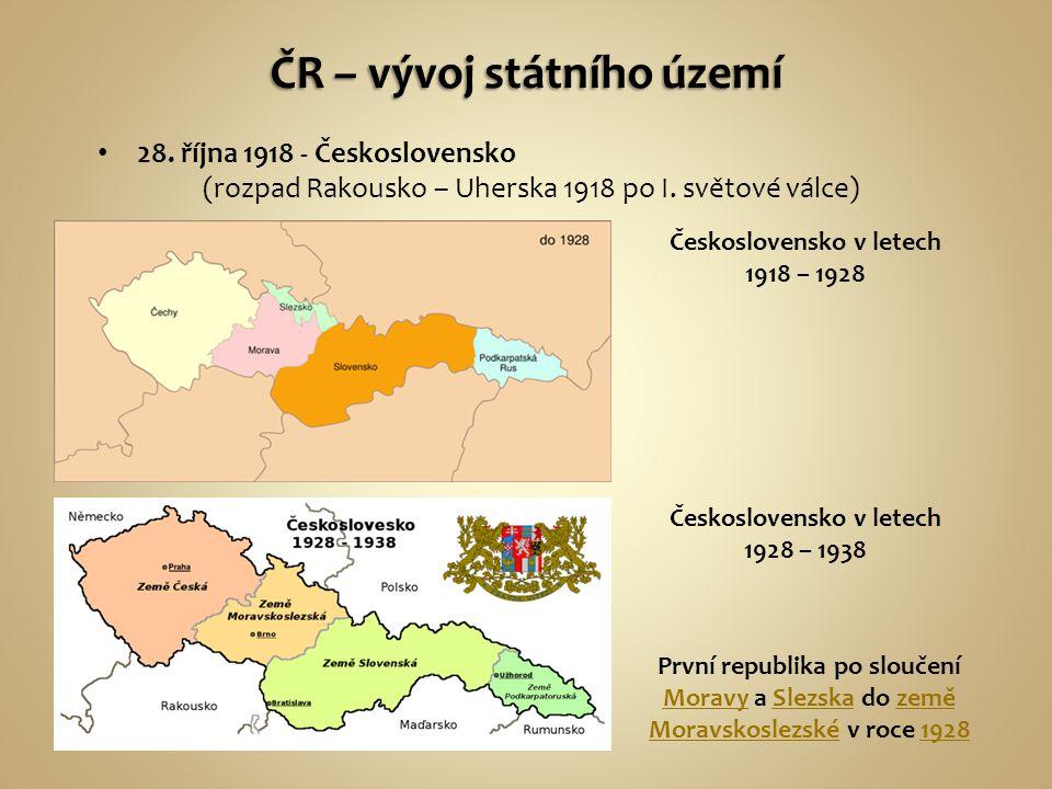 28.října 1918 - Československo (rozpad Rakousko – Uherska 1918 po I.