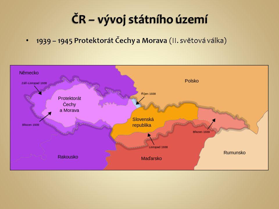 1939 – 1945 Protektorát Čechy a Morava (II. světová válka)