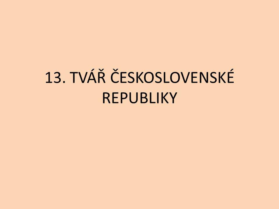 13. TVÁŘ ČESKOSLOVENSKÉ REPUBLIKY
