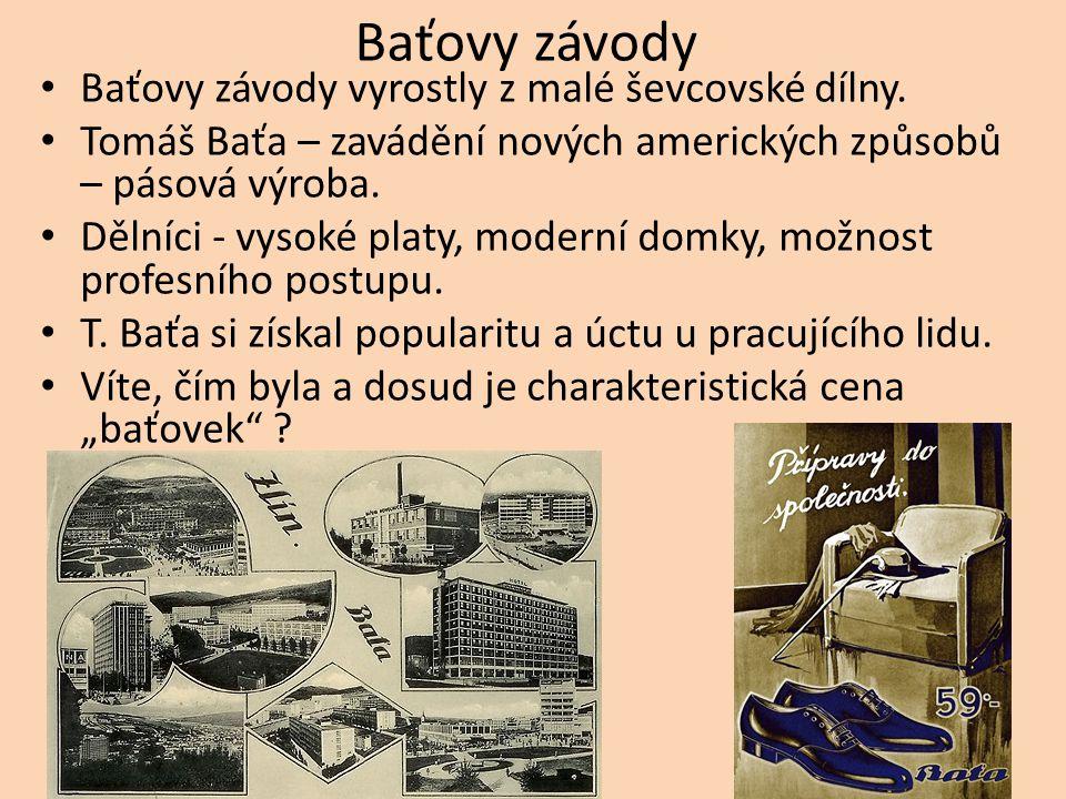 Baťovy závody Baťovy závody vyrostly z malé ševcovské dílny.