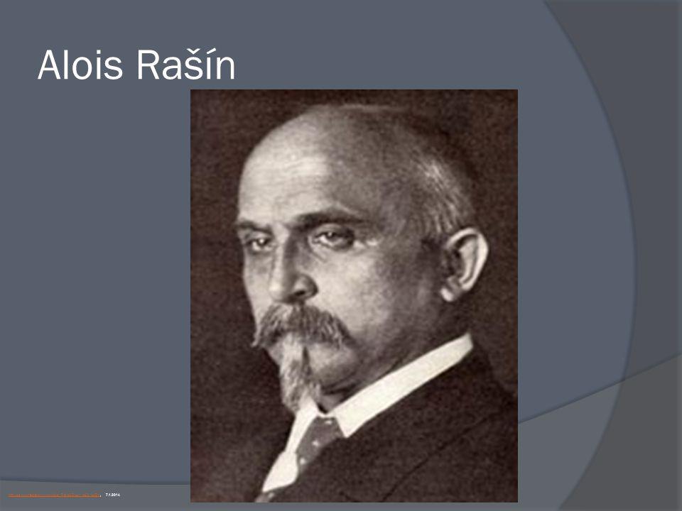 Alois Rašín http://cs.wikipedia.org/wiki/Alois_Ra%C5%A1%C3%ADnhttp://cs.wikipedia.org/wiki/Alois_Ra%C5%A1%C3%ADn, 7.1.2014