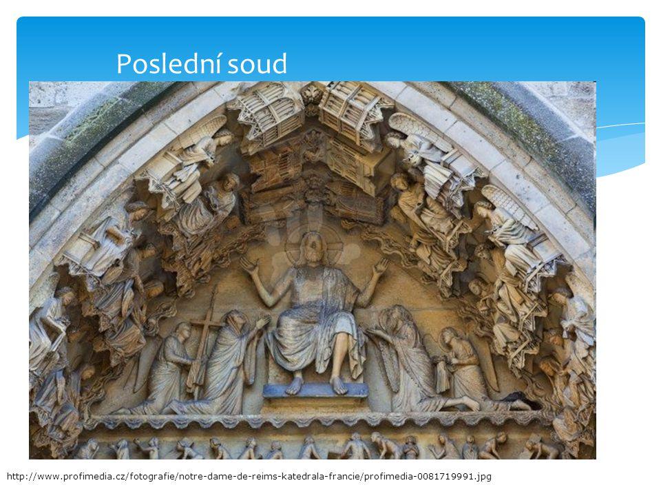 Poslední soud http://www.profimedia.cz/fotografie/notre-dame-de-reims-katedrala-francie/profimedia-0081719991.jpg