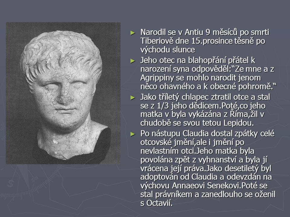 """► V 17 letech se stává """"imperátorem ► Vládnul podle zásad Augustových:snižoval daně,odměny za udání snížil na ¼;byl lidumilem,štědrým a mírným ► Pořádal časté hry,zavedl trojdílný závod(hudební,tělocvičný,jezdecký)zvaný Neronia ► Nikdy nechtěl zvětšit říši,ale podniknul 2 výpravy do Alexandrie a do Acháje ► Miloval hudbu a koně(závody v cirku) ► Když Nero zpíval nebylo nikomu dovoleno vzdálit se z divadla ani v případech nezbytnosti.Proto některé ženy porodili a někteří muži,kteří už ho nechtěli poslouchat skákali přes hradby nebo předstírali smrt a nechávali se vynést jako mrtvoly ► Zpupnost,chlípnost,zálibu v nádheře,lakotnost a ukrutnost dával najevo takovým způsobem,že bylo jasné,že jde o vadu povahy,nikoli věku."""