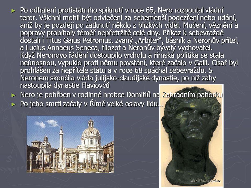 Tyto informace pochází z internetu: ► Claudius na člena významného rodu Nerona bral velké ohledy, z velké části snad kvůli jeho matce, kterou povolal z vyhnanství.