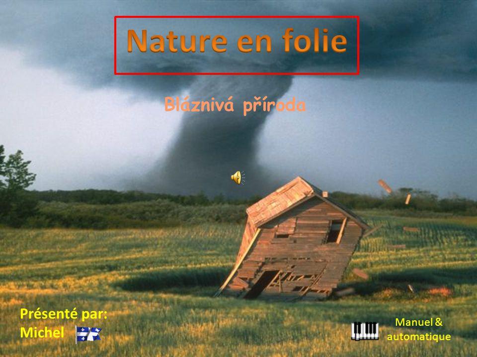 Présenté par: Michel Manuel & automatique Bláznivá příroda