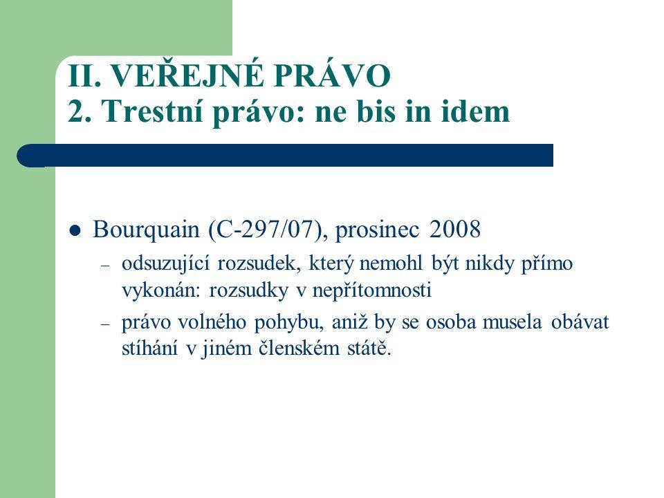 II.VEŘEJNÉ PRÁVO 3. Cizinecké právo 3.1.