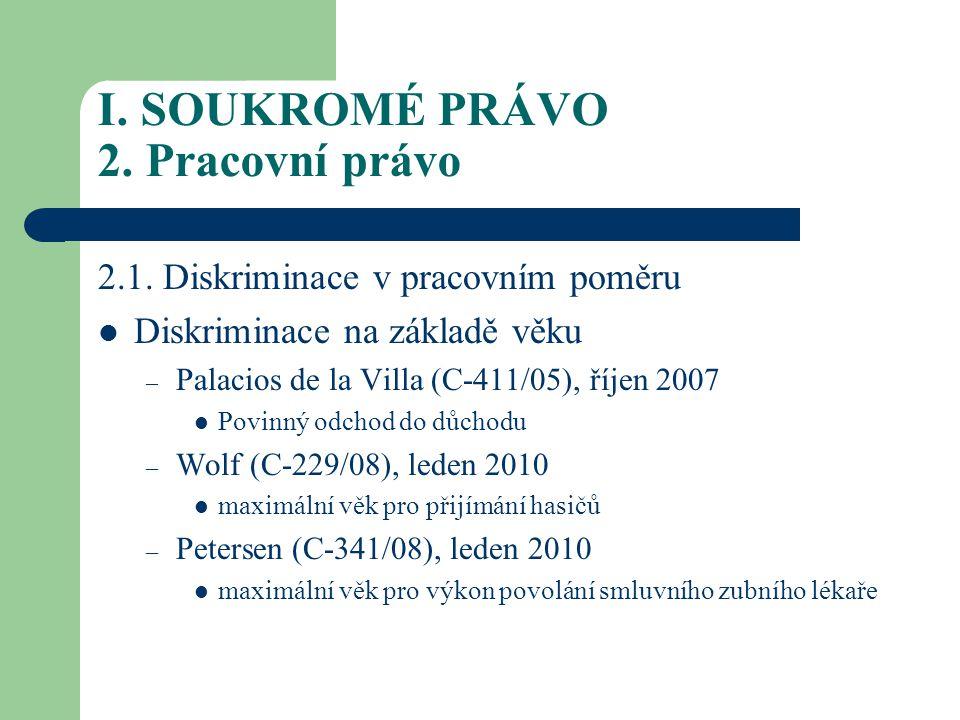 I.SOUKROMÉ PRÁVO 2. Pracovní právo 2.2.