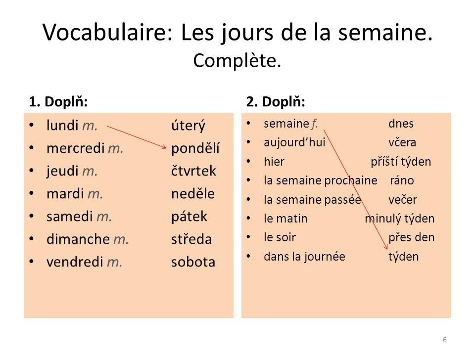 Vocabulaire: Les jours de la semaine.Solution. 1.