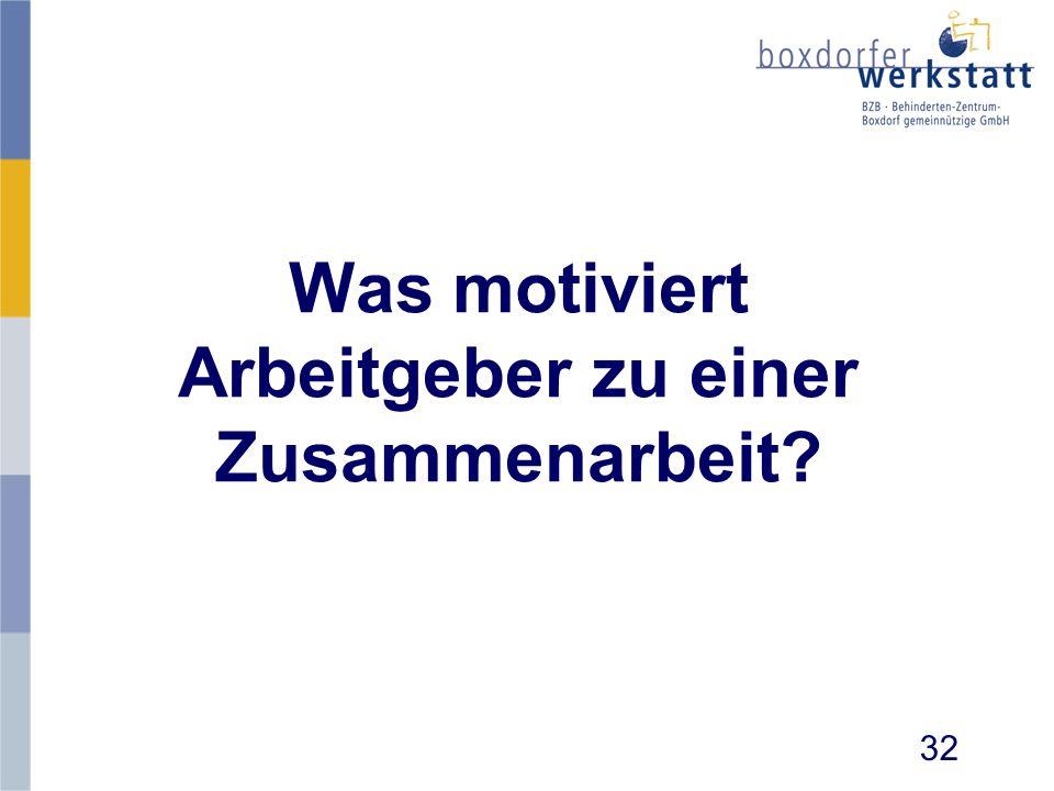 Was motiviert Arbeitgeber zu einer Zusammenarbeit? 32