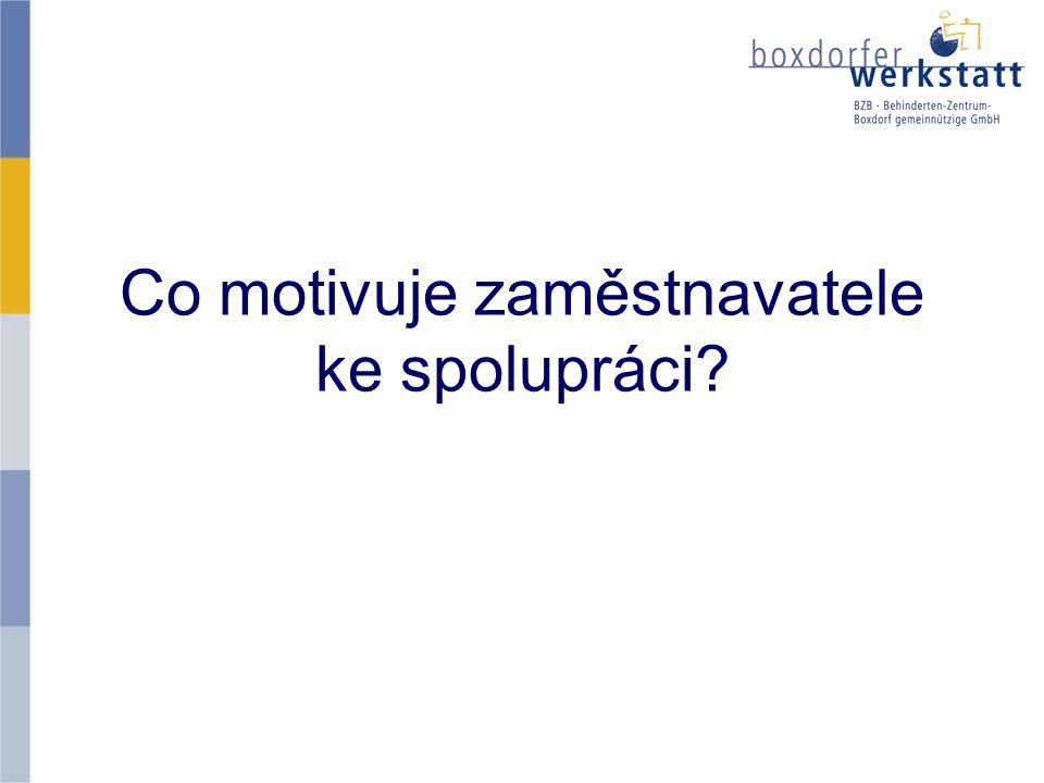 Co motivuje zaměstnavatele ke spolupráci?