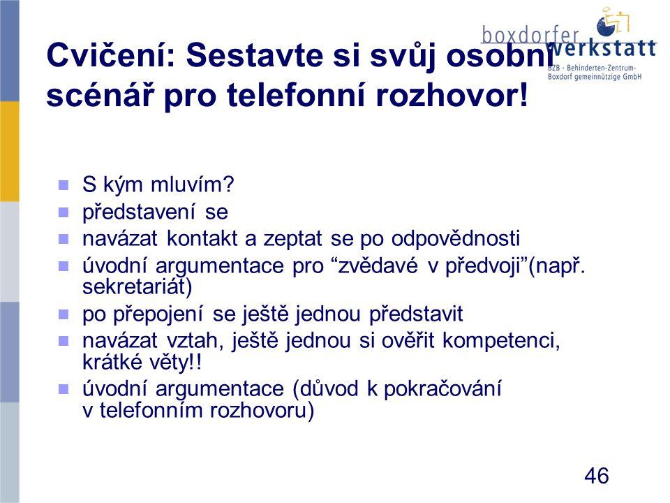 Cvičení: Sestavte si svůj osobní scénář pro telefonní rozhovor! n n S kým mluvím? n n představení se n n navázat kontakt a zeptat se po odpovědnosti n