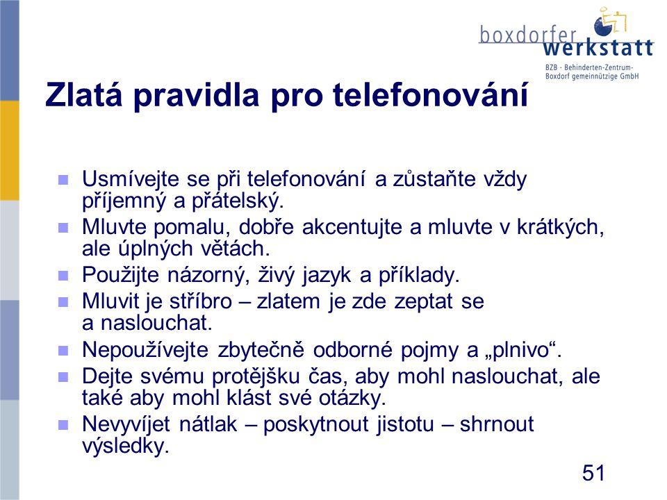 Zlatá pravidla pro telefonování n n Usmívejte se při telefonování a zůstaňte vždy příjemný a přátelský. n n Mluvte pomalu, dobře akcentujte a mluvte v