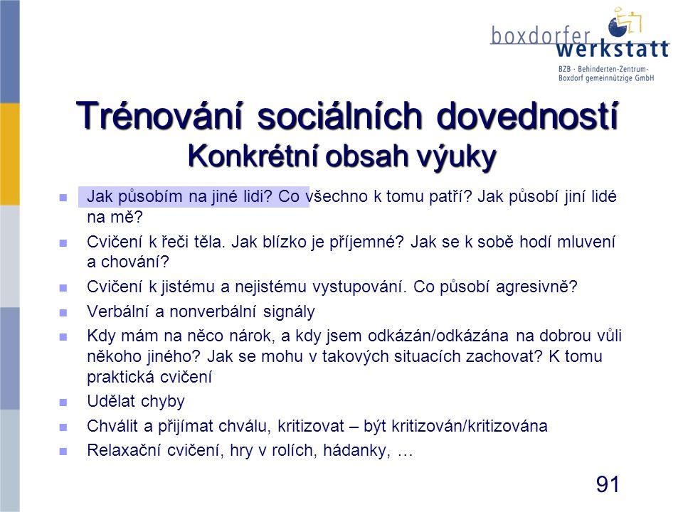 Trénování sociálních dovedností Konkrétní obsah výuky Trénování sociálních dovedností Konkrétní obsah výuky n n Jak působím na jiné lidi? Co všechno k