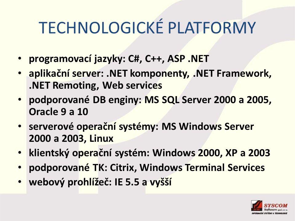 TECHNOLOGICKÉ PLATFORMY programovací jazyky: C#, C++, ASP.NET aplikační server:.NET komponenty,.NET Framework,.NET Remoting, Web services podporované