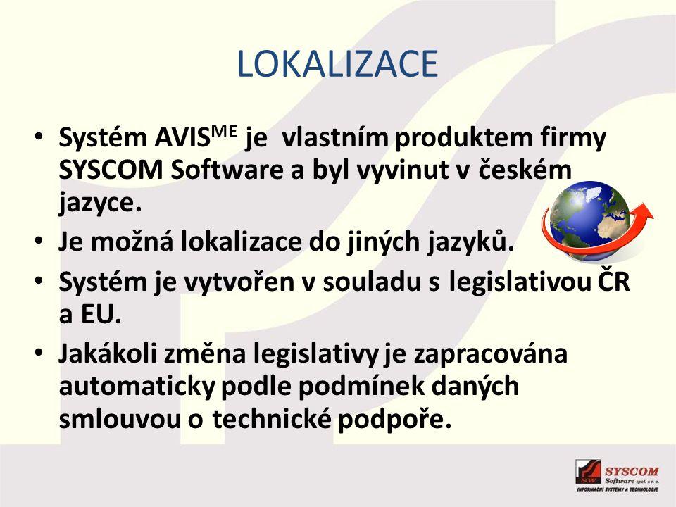 LOKALIZACE Systém AVIS ME je vlastním produktem firmy SYSCOM Software a byl vyvinut v českém jazyce. Je možná lokalizace do jiných jazyků. Systém je v