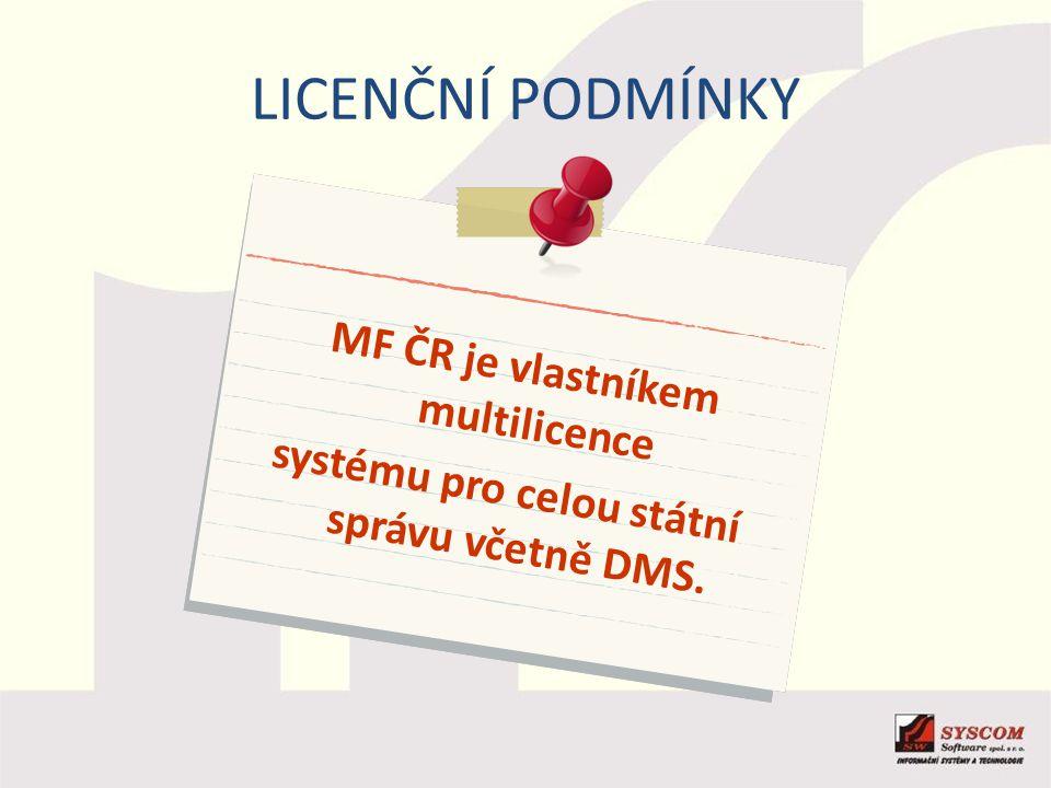 LICENČNÍ PODMÍNKY MF ČR je vlastníkem multilicence systému pro celou státní správu včetně DMS.