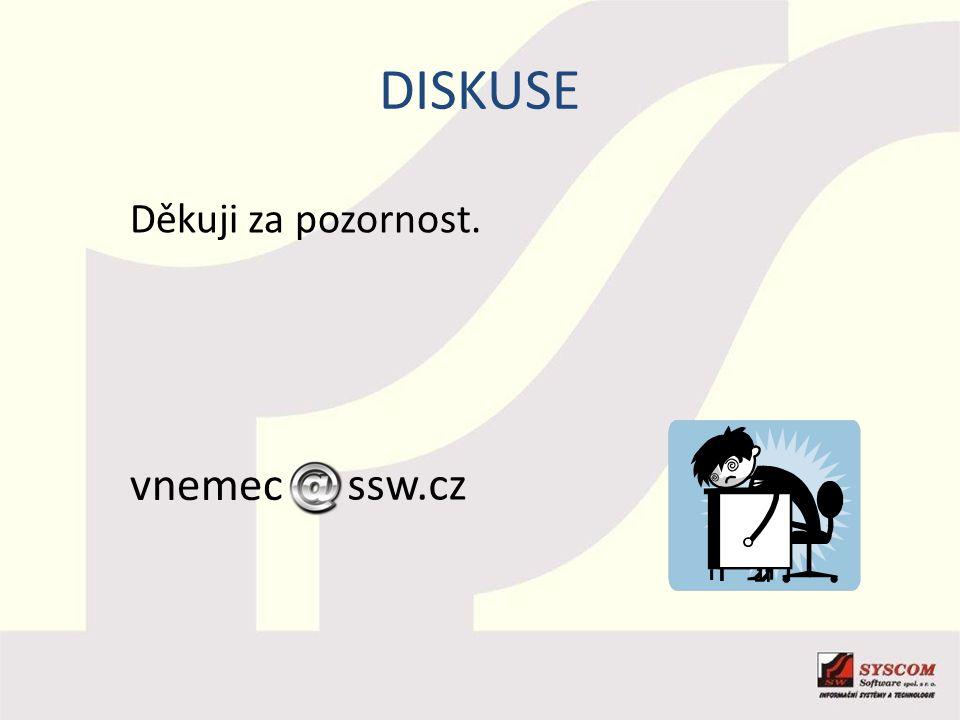 DISKUSE Děkuji za pozornost. vnemec ssw.cz