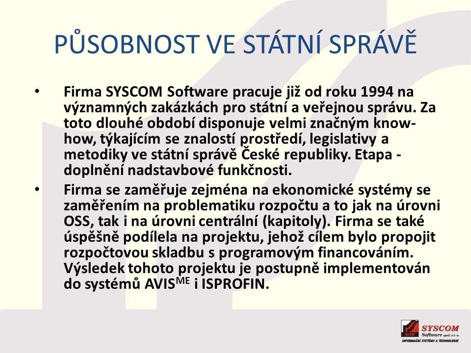 PŮSOBNOST VE STÁTNÍ SPRÁVĚ Firma SYSCOM Software pracuje již od roku 1994 na významných zakázkách pro státní a veřejnou správu. Za toto dlouhé období